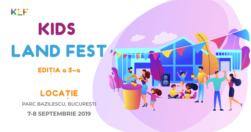 "Începe Kids Land Fest ""Back to School"" in weekendul 7-8 septembrie"