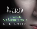 Jurnalele Vampirilor - Vol II Lupta